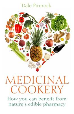 Medicinal Cookery: How You Can Benefit From Nature's Edible Pharmacy (Paperback)