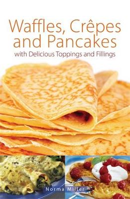 Waffles, Crepes and Pancakes (Paperback)