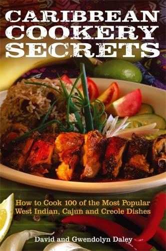 Caribbean Cookery Secrets: How to Cook 100 of the Most Popular West Indian, Cajun and Creole Dishes (Paperback)
