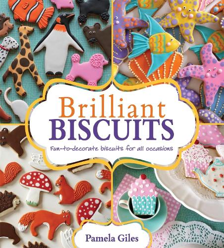 Brilliant Biscuits: Fun-to-decorate biscuits for all occasions (Paperback)