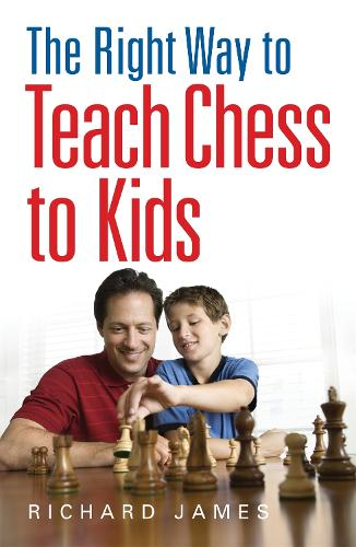 The Right Way to Teach Chess to Kids (Paperback)