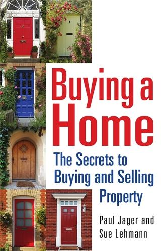 Buying a Home: The Secrets to Buying and Selling Property (Paperback)