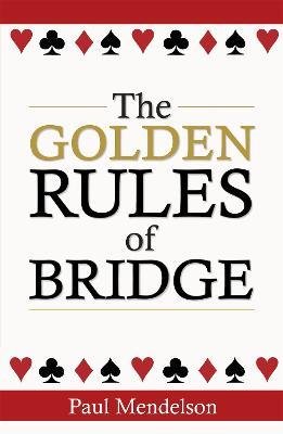 The Golden Rules Of Bridge (Paperback)