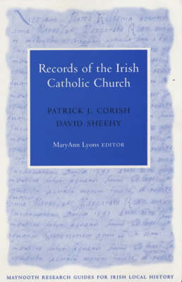 Records of the Catholic Church in Ireland - Maynooth Guides for Local History Research S. (Paperback)