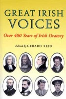 Great Irish Voices: Over 400 Years of Irish Oratory (Paperback)