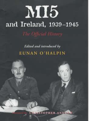 MI5 and Ireland, 1939-1945: The Official History (Hardback)