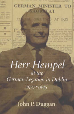 Herr Hempel at the German Legation in Dublin 1937-1945 (Paperback)