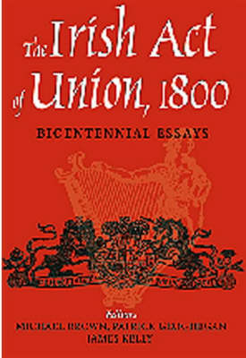 The Irish Act of Union: Bicentennial Essays (Hardback)