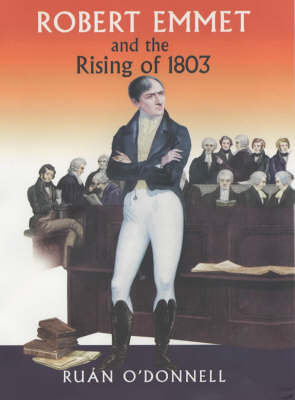 Robert Emmet and the Rising of 1803: Vol 2 (Hardback)