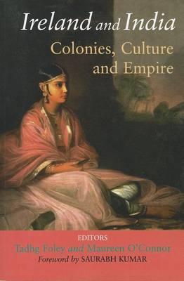 Ireland and India: Colonies, Culture and Empire (Paperback)