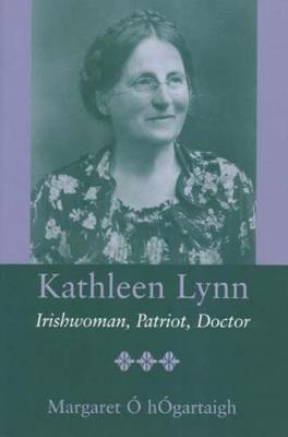 Kathleen Lynn: Patriot, Irishwoman, Doctor (Paperback)
