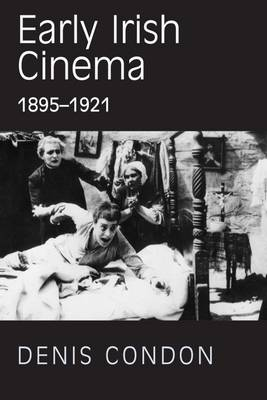 Early Irish Cinema 1895-1921 (Paperback)