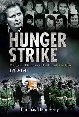 Hunger Strike: Margaret Thatcher's Battle with the IRA: 1980-1981 (Paperback)