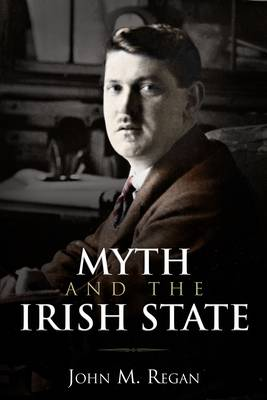 Myth and the Irish State: Problems with Irish History (Paperback)