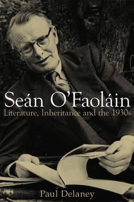 Sean O'Faolain: Literature, Inheritance and the 1930s (Paperback)