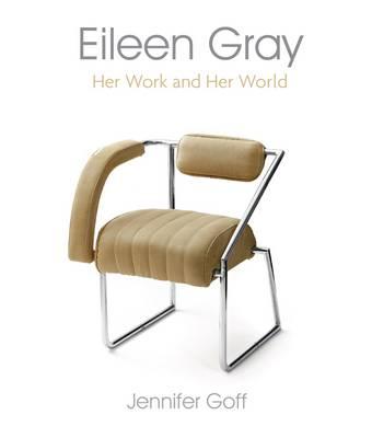 Eileen Gray: Her Work and Her World (Hardback)