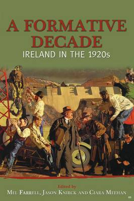 A Formative Decade: Ireland in the 1920s (Paperback)