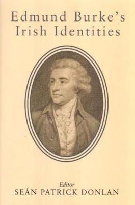 Edmund Burke's Irish Identities (Hardback)