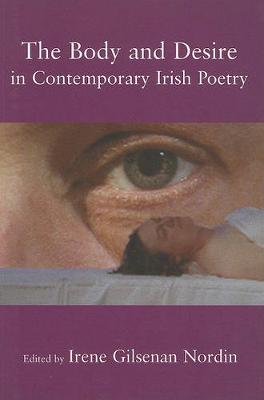 The Body and Desire in Contemporary Irish Poetry (Paperback)