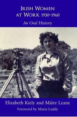 Irish Women at Work 1930-1960: An Oral History (Hardback)