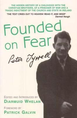 """Founded on Fear"": Letterfrack Industrial School, War and Exile by Peter Tyrrell (Hardback)"