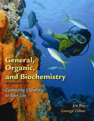 General Organic and Biochemistry: Connecting Chemistry to Your Life (Hardback)