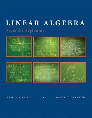 Linear Algebra: From the Beginning (Hardback)