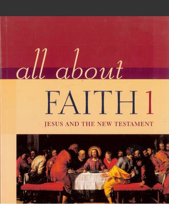 All About Faith: Jesus and the New Testament v. 1: Jesus and the New Testament - All About Faith (Paperback)
