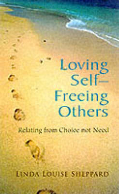 Loving Self: Freeing Others (Paperback)