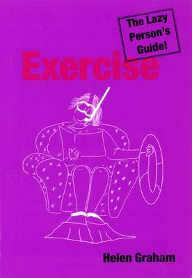 Exercise - The Lazy Person's Guide (Paperback)