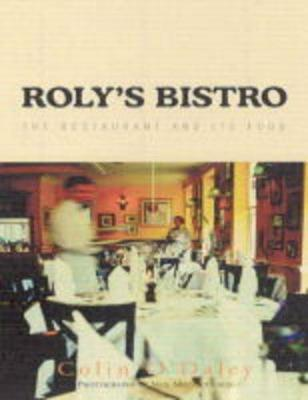 Roly's Bistro: The Restaurant and its Food (Paperback)
