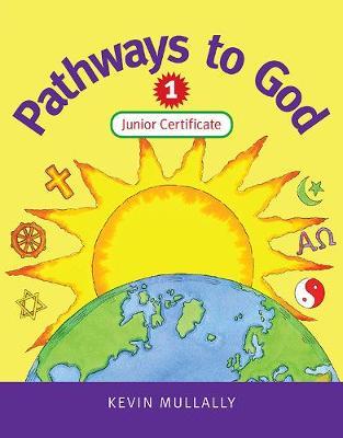 Pathways to God 1: Junior Certificate (Paperback)