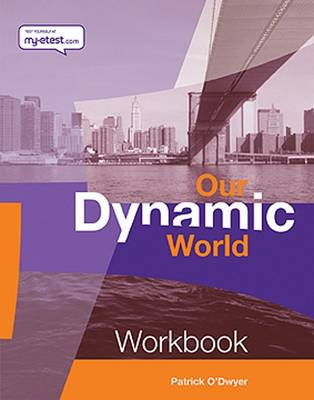 Our Dynamic World: Core Workbook Bk. 1 (Paperback)