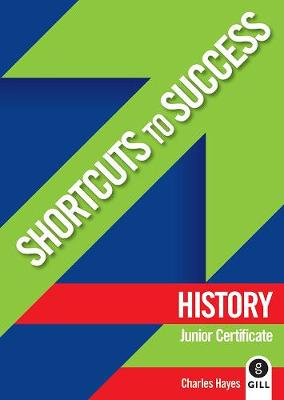 Shortcuts to Success: History: Junior Certificate - Shortcuts to Success (Paperback)