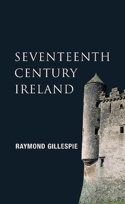 New Gill History of Ireland: Seventeenth-Century Ireland: Seventeenth-Century Ireland (Paperback)