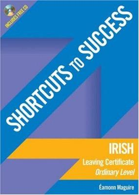 Shortcuts to Success: Irish Leaving Certificate Ordinary Level - Shortcuts to Success (Paperback)