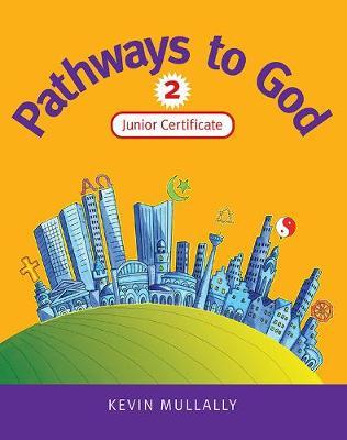 Pathways to God 2: Junior Certificate (Paperback)