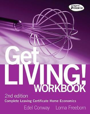 Get Living! Workbook: Complete Leaving Certificate Home Economics (Paperback)