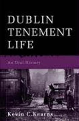 Dublin Tenement Life (Paperback)