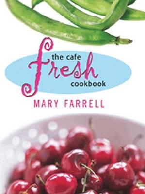The Cafe Fresh Cookbook (Paperback)