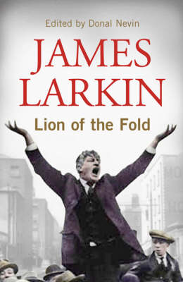James Larkin: The Life and Works of the Irish Labour Leader (Paperback)