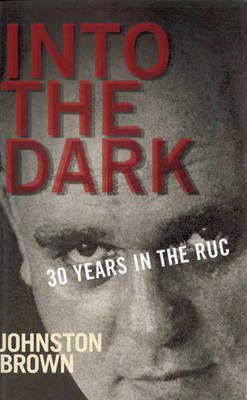 Into the Dark: 30 Years in the RUC (Paperback)
