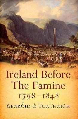 Ireland Before the Famine 1798 - 1848 (Paperback)