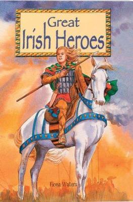 Great Irish Heroes (Hardback)