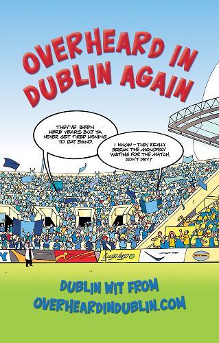 Overheard in Dublin Again (Paperback)