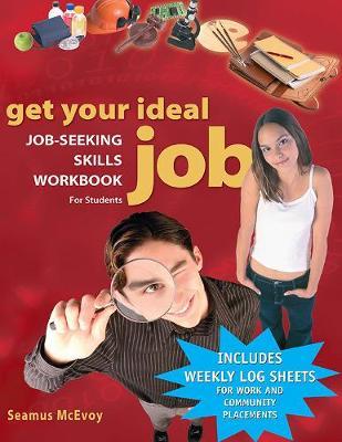 Get Your Ideal Job: Job-Seeking Skills Workbook for Students (Paperback)