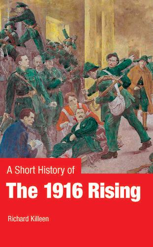 A Short History of the 1916 Rising (Paperback)