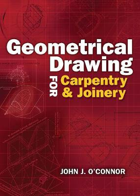 Geometrical Drawing for Carpentry and Joinery (Paperback)