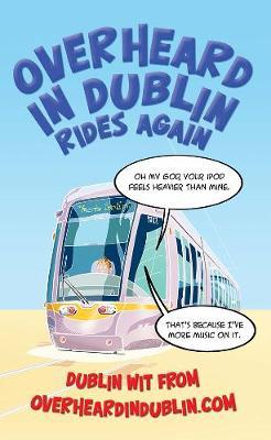 Overheard in Dublin Rides Again (Paperback)