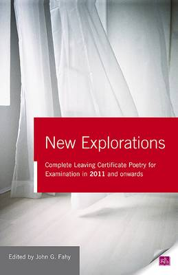 New Explorations: Complete Leaving Certificate Poetry for Examination in 2011 and Onwards (Paperback)